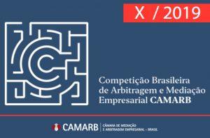 X Competição Brasileira de Arbitragem e Mediação Empresarial CAMARB