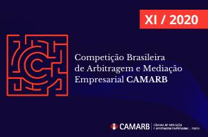 XI Competição Brasileira de Arbitragem e Mediação Empresarial CAMARB